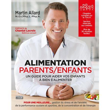 Alimentation parents  /  enfants : Un guide pour aider vos enfants à bien s'alimenter
