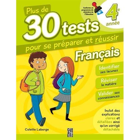 Français 4e année  /  Plus de 30 tests pour se préparer et réussir! ( 3 ed.)