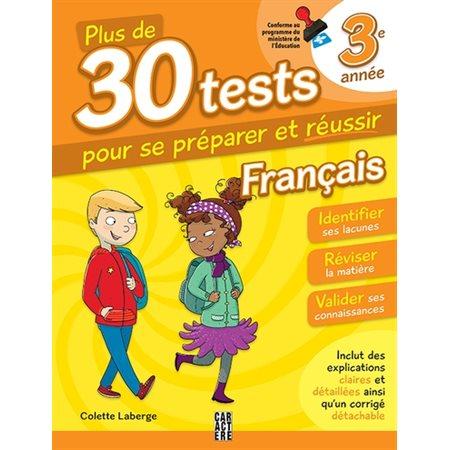 Français 3e année  /  Plus de 30 tests pour se préparer et réussir! (3e ed.)