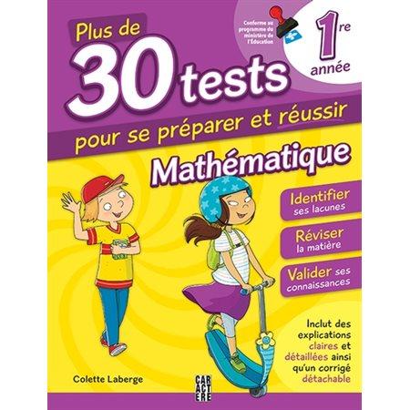 Mathématique 1ere année  /  Plus de 30 tests pour se préparer et réussir! ( 3e ed.)