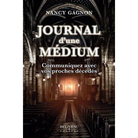Journal d'une médium: communiquez avec vos proches décédés