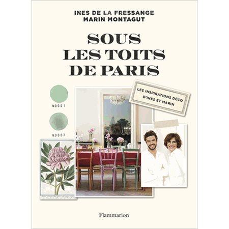 Sous les toits de Paris: les inspirations déco d'Inès et Marin