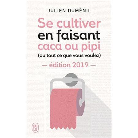Se cultiver en faisant caca ou pipi (ou tout ce que vous voulez) , edition 2019