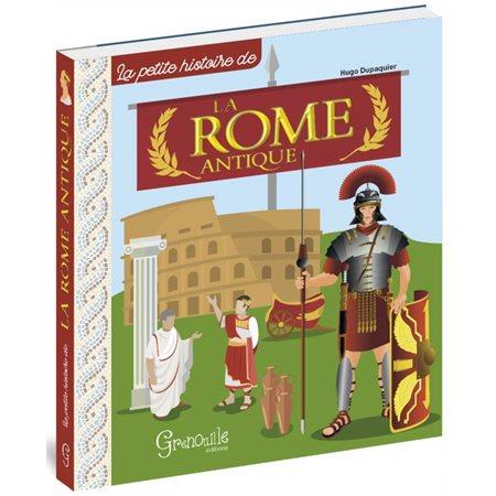 La Rome antique: La petite histoire de...