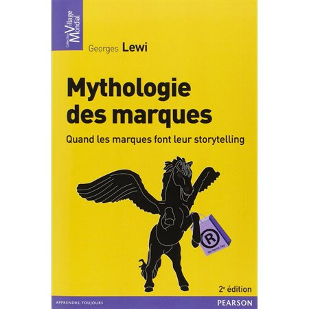 Histoire de marques mythiques: mythologie des marques
