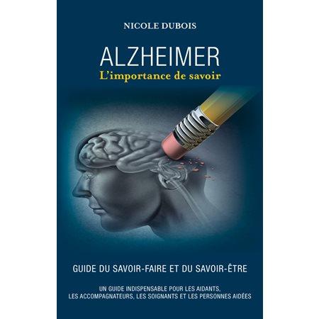 Alzheimer : L'importance de savoir
