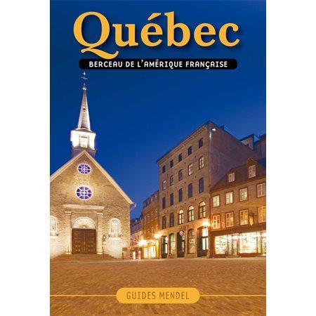 QUÉBEC, berceau de l'Amérique française
