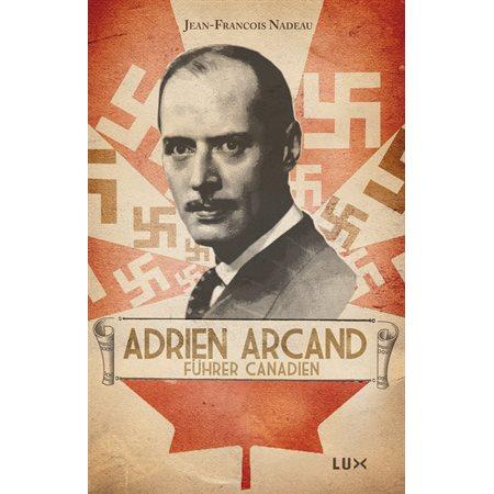 Adrien Arcand, fürher canadien
