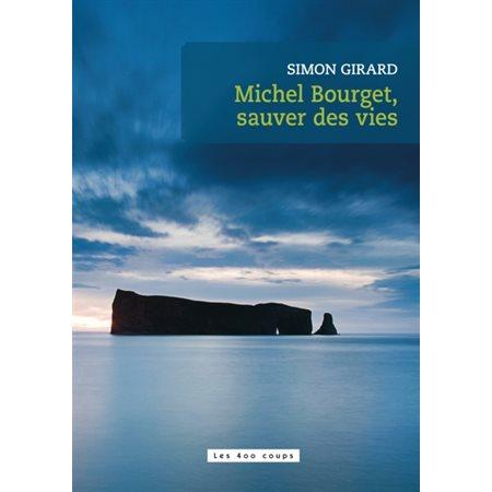 Michel Bourget, sauver des vies