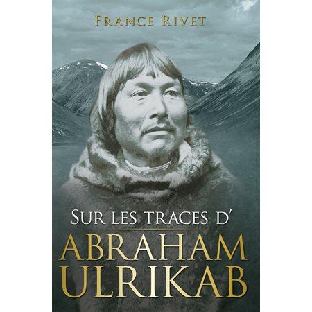 Sur les traces d'Abraham Ulrikab