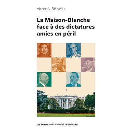La Maison-Blanche face à des dictatures en péril