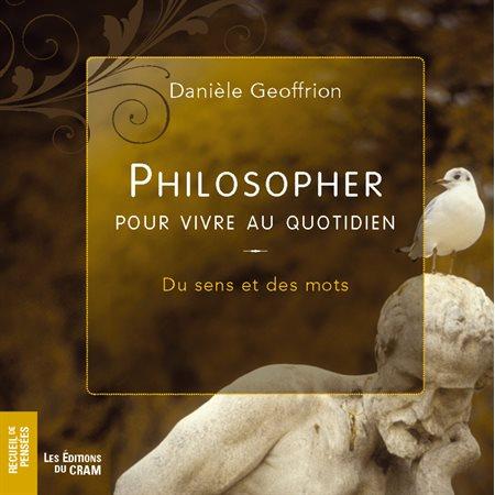 Philosopher pour vivre au quotidien