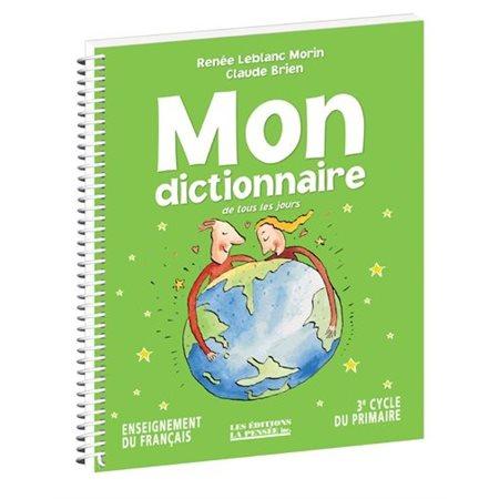 Mon dictionnaire de tous les jours - 3E CYCLE