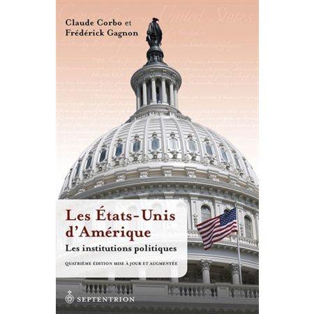 États-Unis dAmérique. Les institutions politiques (Les)