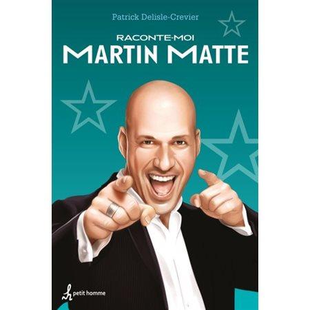 Raconte-moi : Martin Matte #16