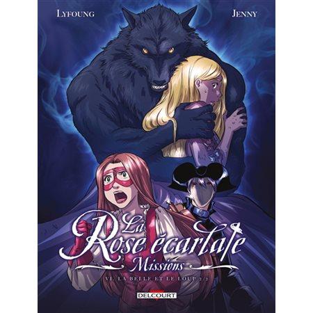 La Belle et le loup 2 / 2, tome 6, La rose écarlate ( avec livres activités)