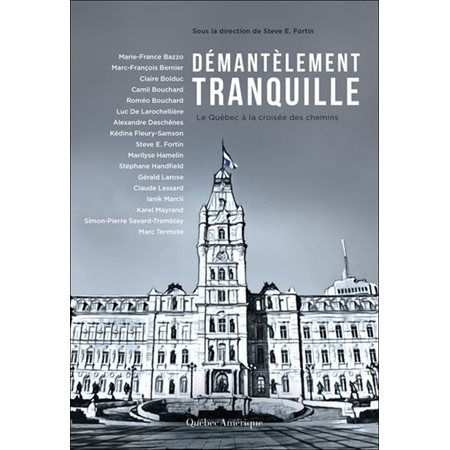 Démantèlement tranquille: le Québec à la croisée des chemins