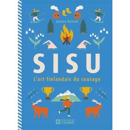 Sisu: l' art finlandais du courage