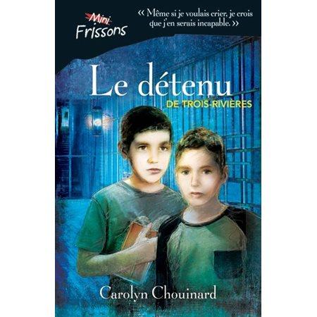 Le détenu de Trois-Rivières