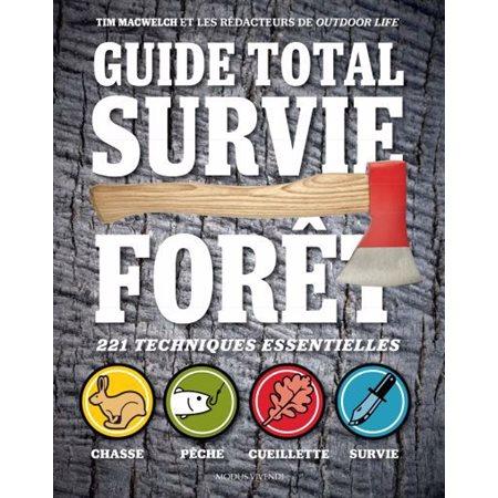 Guide total survie forêt: 221 techniques essentielles  (3e ed.)