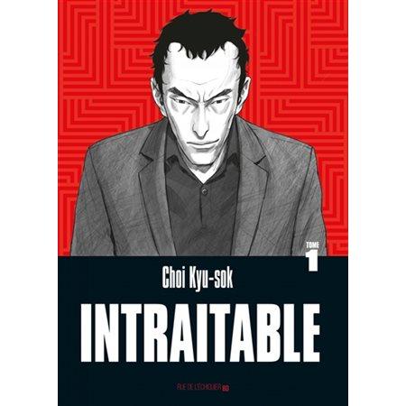 Intraitable tome 1