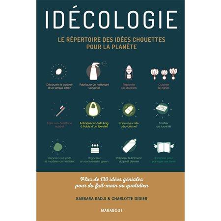 Idécologie: le répertoire des idées chouettes pour la planète