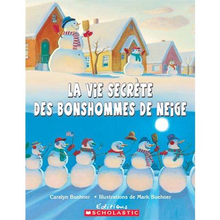 La vie secrete des bonshommes de neige