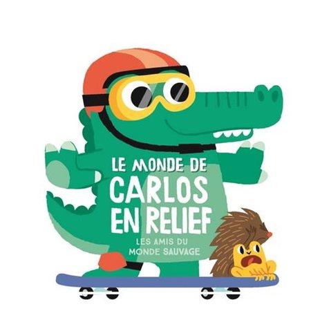 Le monde de Carlos en relief: les amis du monde sauvage