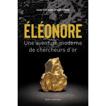 Éléonore: une aventure moderne de chercheurs d'or