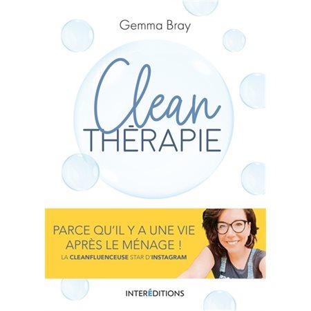 Clean thérapie: parce qu'il y a une vie après le ménage