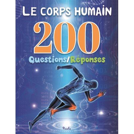 Le corps humain: 200 questions-réponses