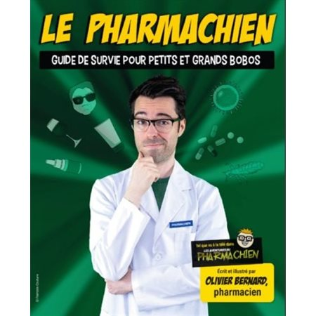 Le pharmachien, tome 2: Guide de survie pour petits et grands bobos