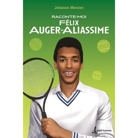 Raconte-moi Félix Auger Aliassime