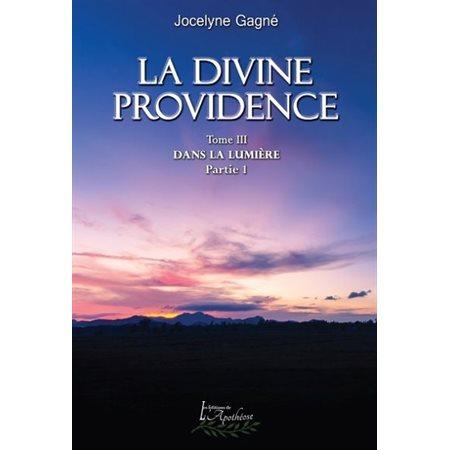 Dans la lumière , partie un, Tome 3, La divine providence