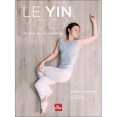 Le yin yoga: éloge de la lenteur