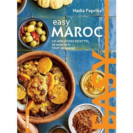 Easy Maroc: les meilleures recettes de mon pays tout en images