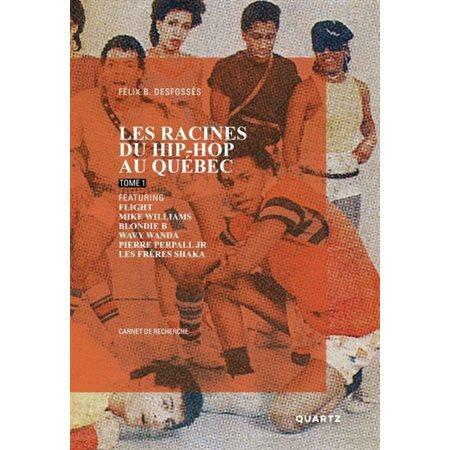 Les racines du hip-hop au Québec, tome 1