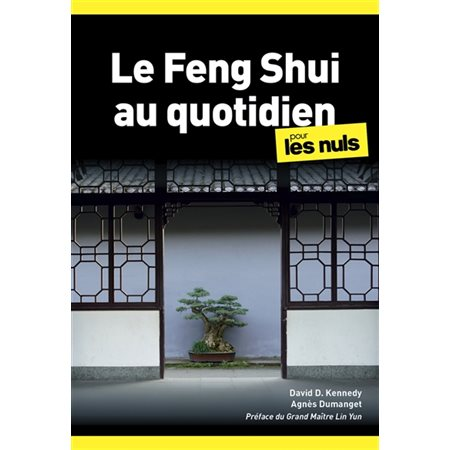 Le feng shui au quotidien pour les nuls