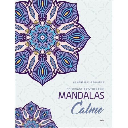 Mandalas Calme : 40 mandalas à colorier, Coloriage art-thérapie