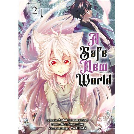A safe new world, vol.2