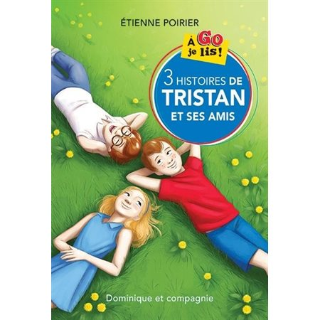 3 histoires de Tristan et ses amis