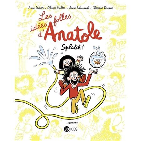 Splatch !, Tome 1, Les idées folles d'Anatole