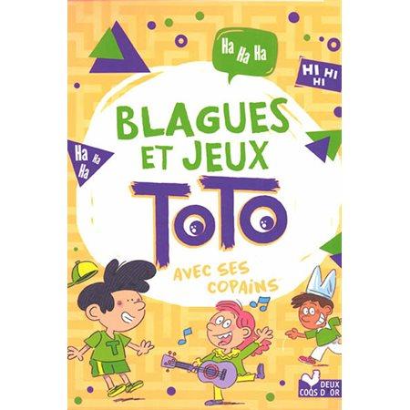 Blagues et jeux Toto: avec ses copains