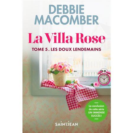 Les doux lendemains, Tome 5, La Villa Rose