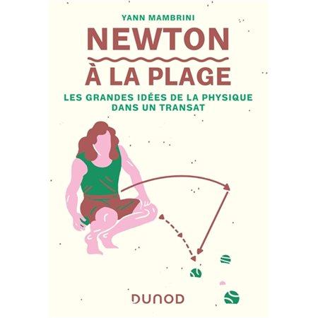 Newton à la plage: les grandes idées de la physique dans un transat