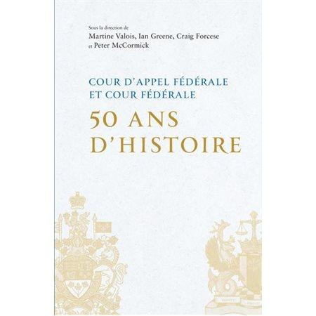 Cour d'appel fédérale et Cour fédérale 50 ans d'histoire