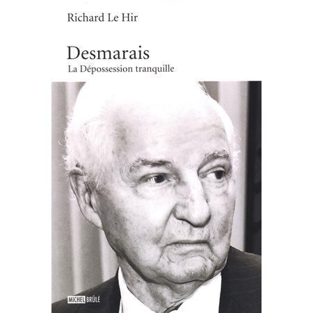 Desmarais : La Dépossession tranquille